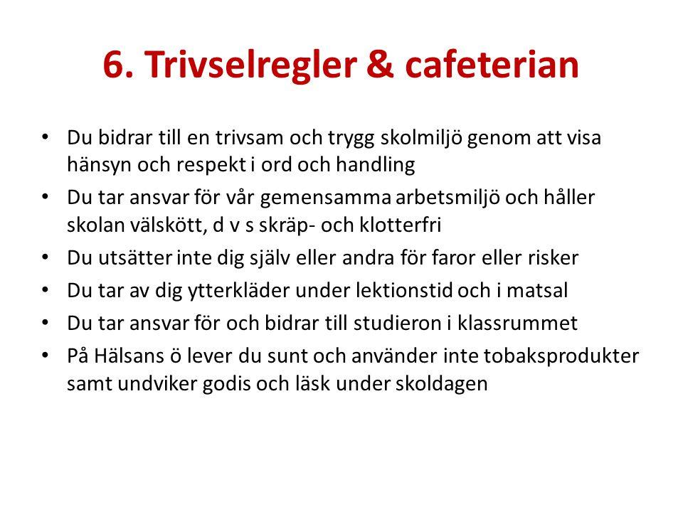 6. Trivselregler & cafeterian