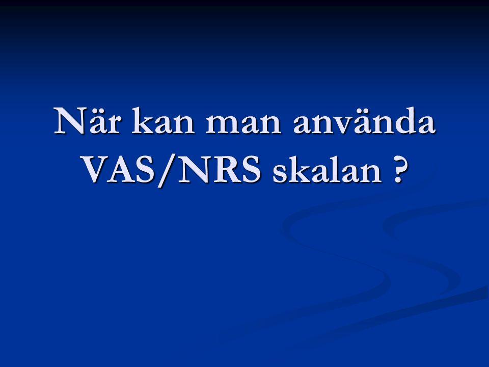 När kan man använda VAS/NRS skalan