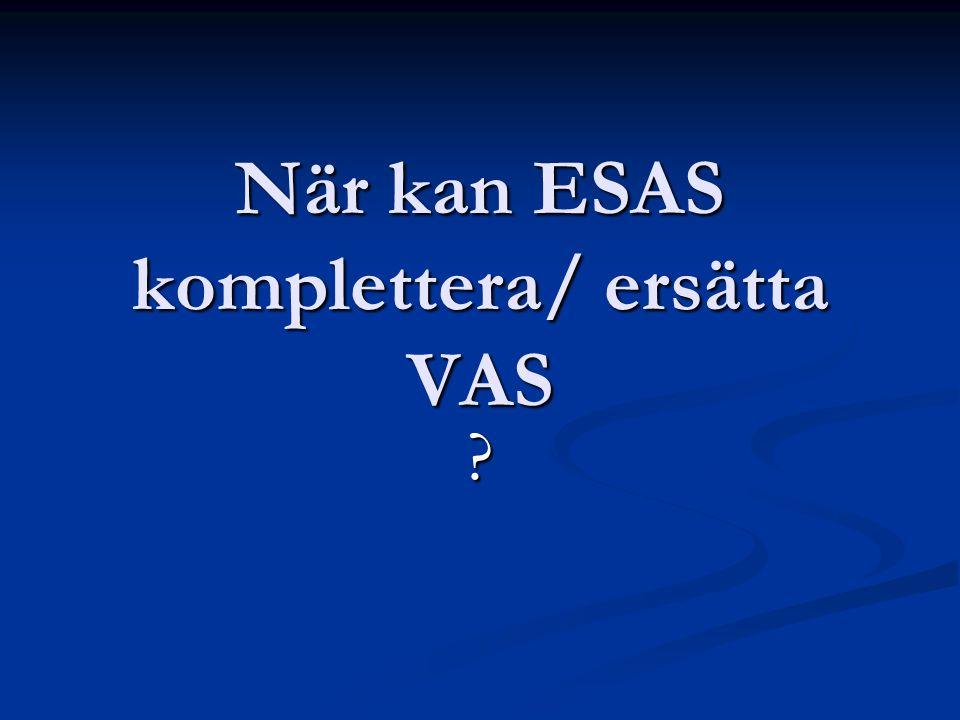 När kan ESAS komplettera/ ersätta VAS