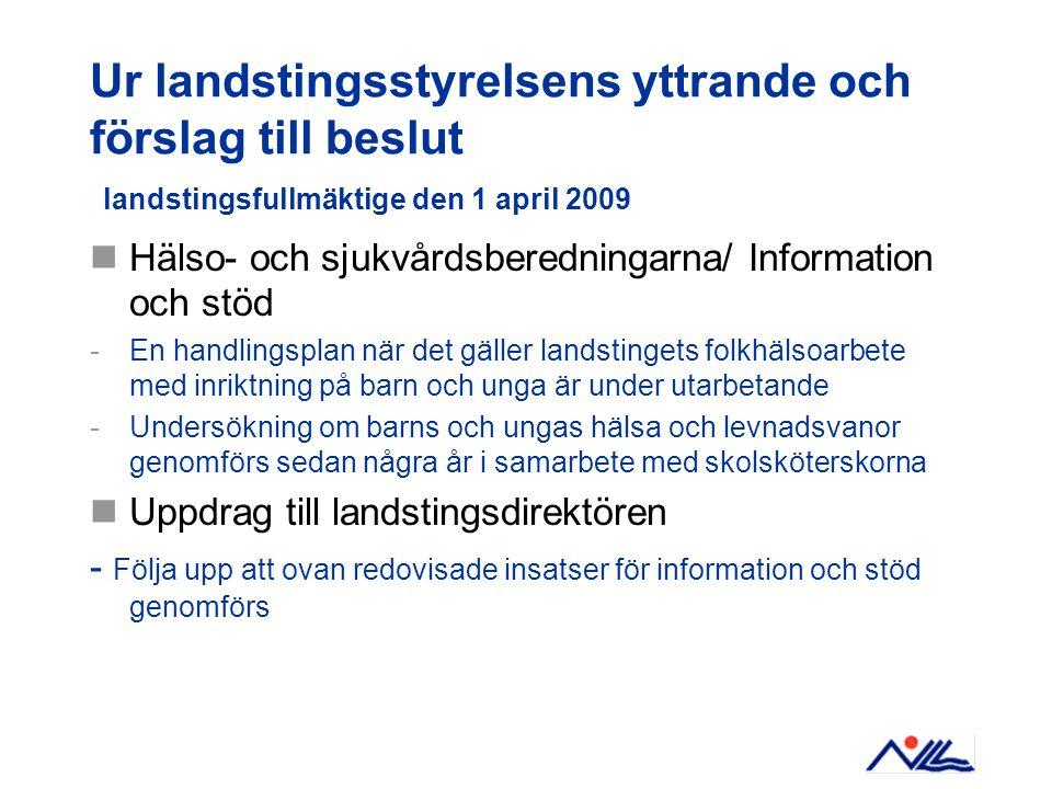 Ur landstingsstyrelsens yttrande och förslag till beslut landstingsfullmäktige den 1 april 2009