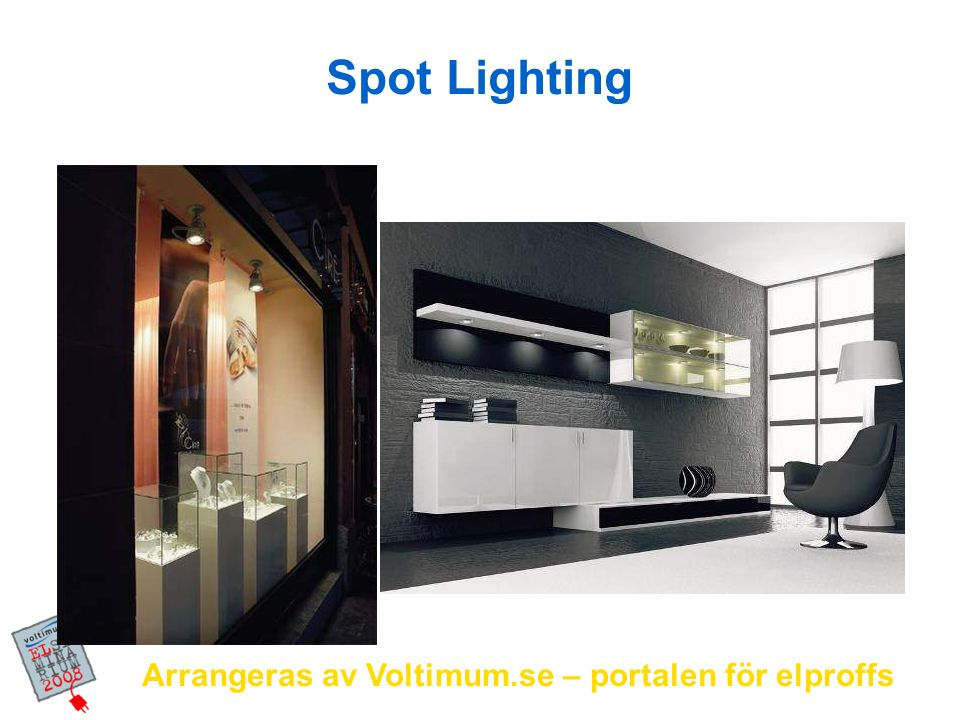 Spot Lighting Arrangeras av Voltimum.se – portalen för elproffs