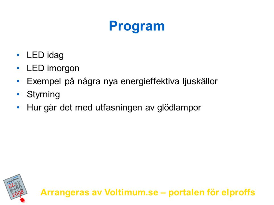 Program LED idag LED imorgon