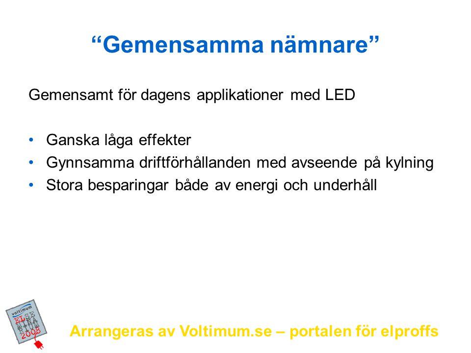 Gemensamma nämnare Gemensamt för dagens applikationer med LED