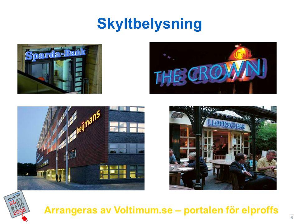 Skyltbelysning Arrangeras av Voltimum.se – portalen för elproffs 6