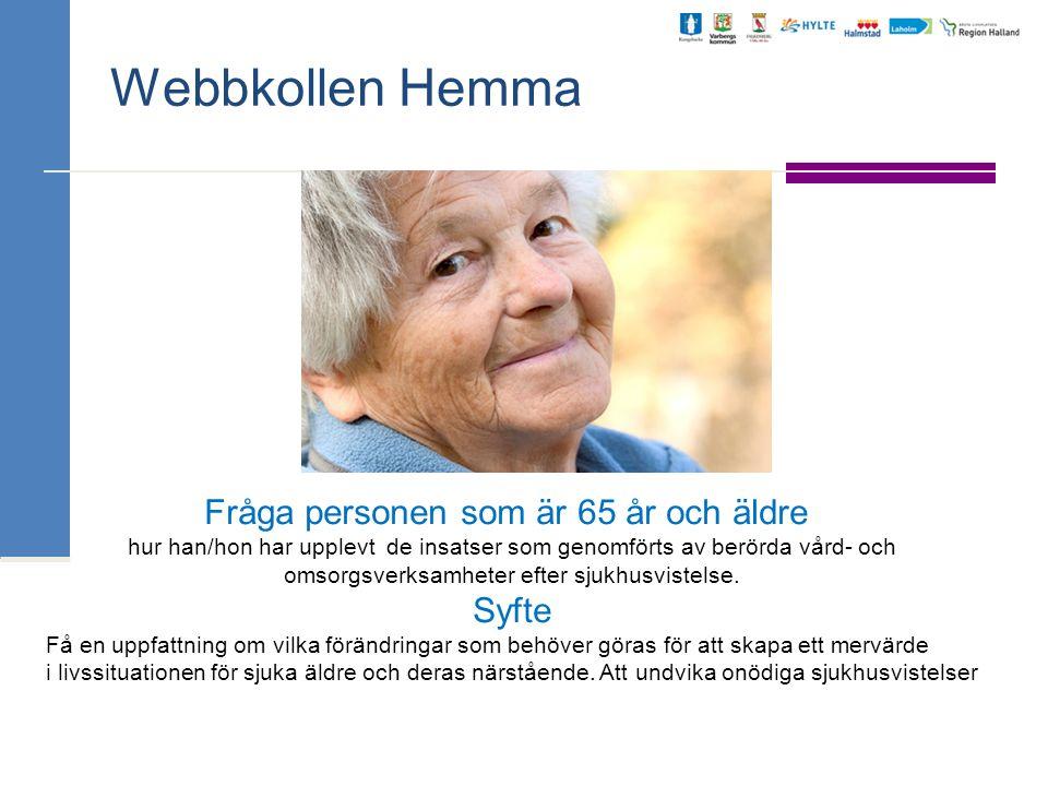 Webbkollen Hemma Fråga personen som är 65 år och äldre Syfte