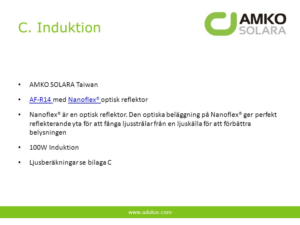 C. Induktion AMKO SOLARA Taiwan AF-R14 med Nanoflex® optisk reflektor