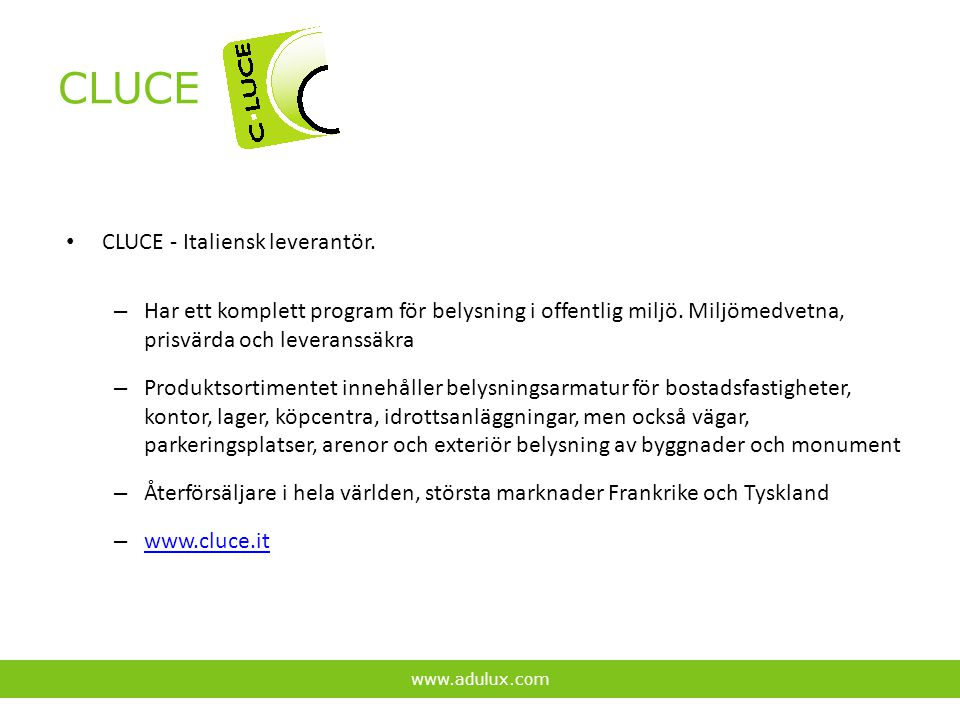CLUCE CLUCE - Italiensk leverantör.