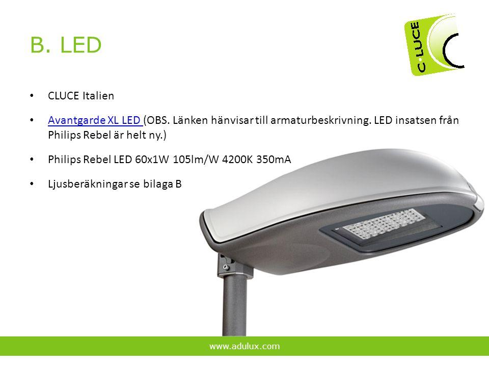 B. LED CLUCE Italien. Avantgarde XL LED (OBS. Länken hänvisar till armaturbeskrivning. LED insatsen från Philips Rebel är helt ny.)