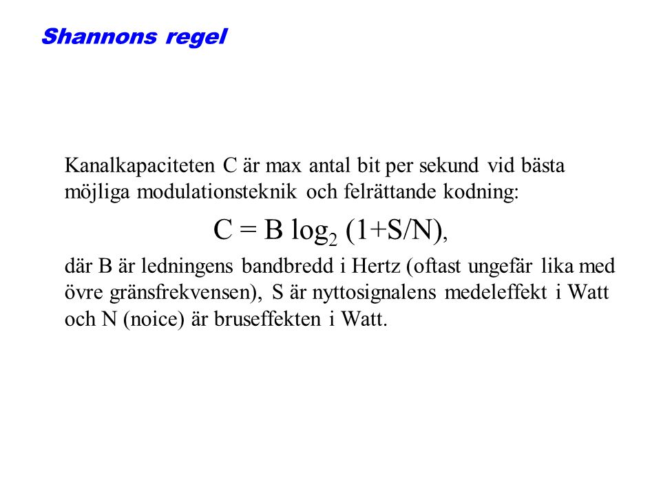 C = B log2 (1+S/N), Shannons regel