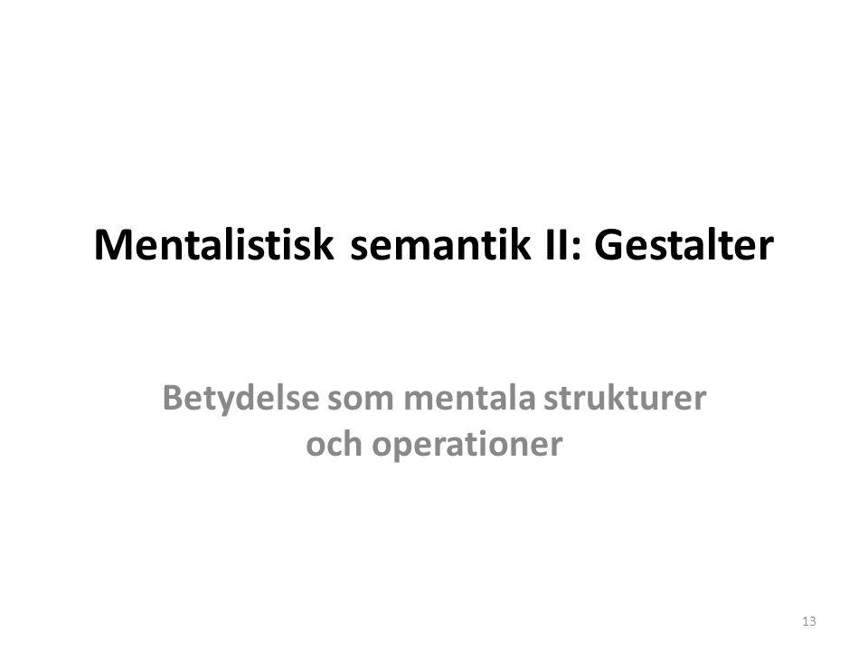 Mentalistisk semantik II: Gestalter