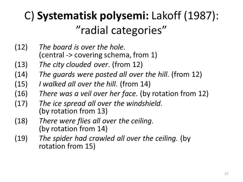 C) Systematisk polysemi: Lakoff (1987): radial categories
