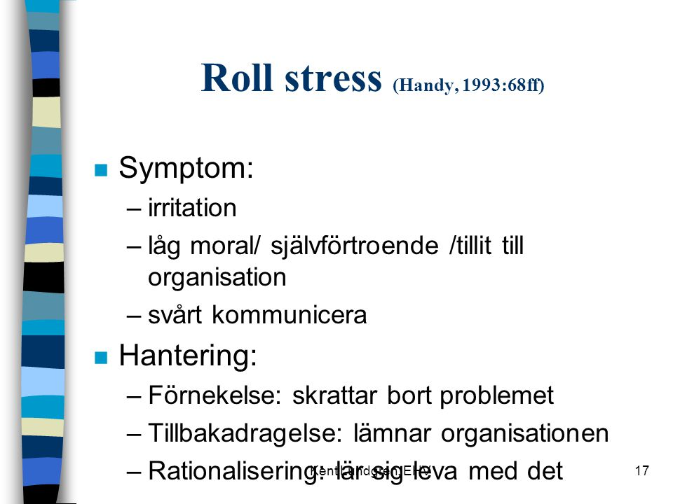 Roll stress (Handy, 1993:68ff)