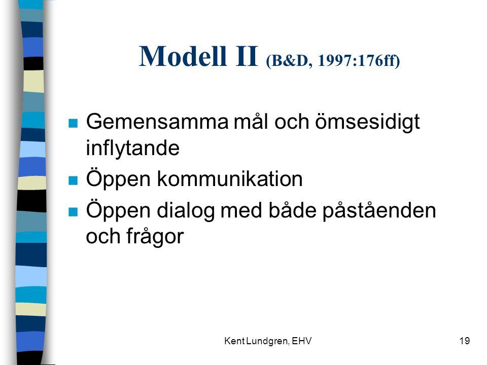 Modell II (B&D, 1997:176ff) Gemensamma mål och ömsesidigt inflytande
