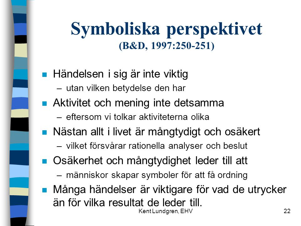Symboliska perspektivet (B&D, 1997:250-251)