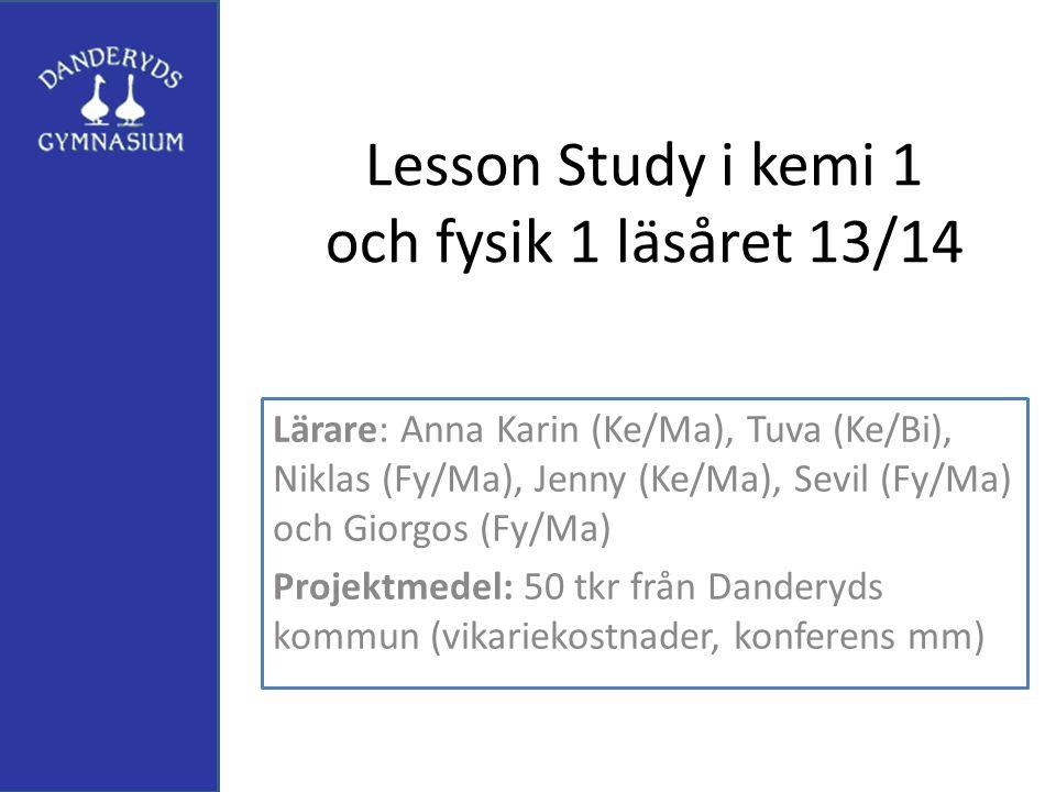 Lesson Study i kemi 1 och fysik 1 läsåret 13/14