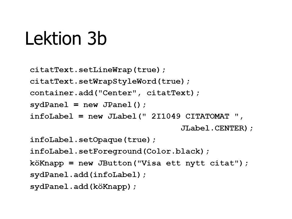 Lektion 3b citatText.setLineWrap(true);