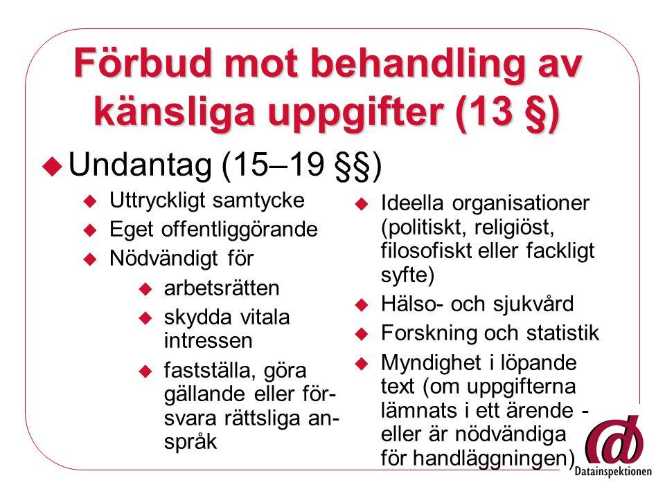 Förbud mot behandling av känsliga uppgifter (13 §)