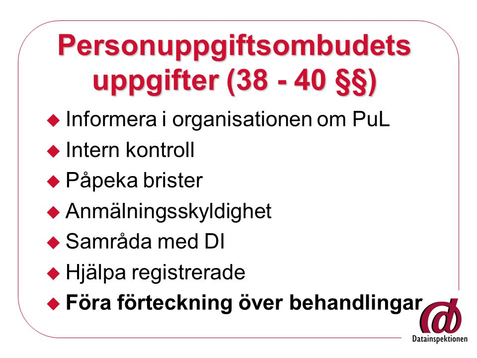 Personuppgiftsombudets uppgifter (38 - 40 §§)