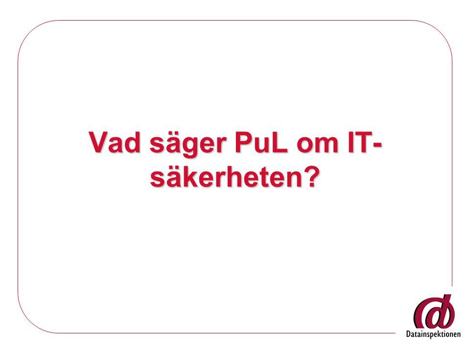 Vad säger PuL om IT-säkerheten