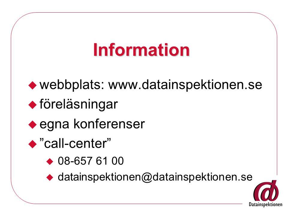 Information webbplats: www.datainspektionen.se föreläsningar