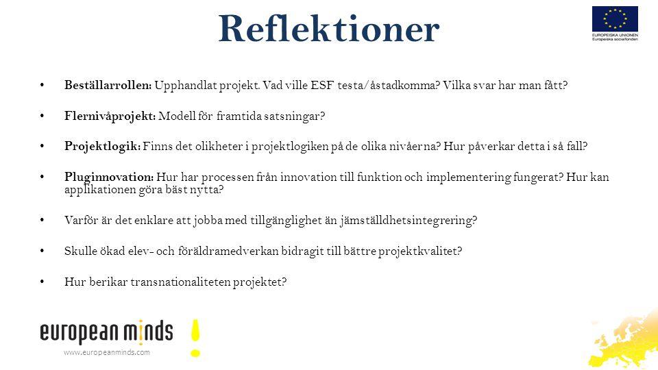 Reflektioner Beställarrollen: Upphandlat projekt. Vad ville ESF testa/åstadkomma Vilka svar har man fått