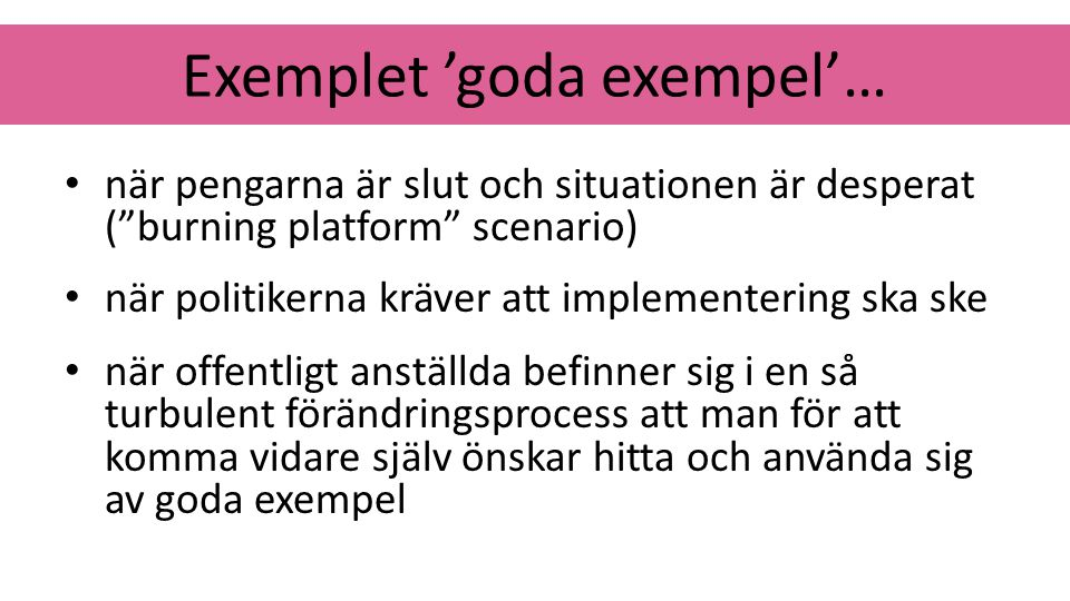 Exemplet 'goda exempel'…
