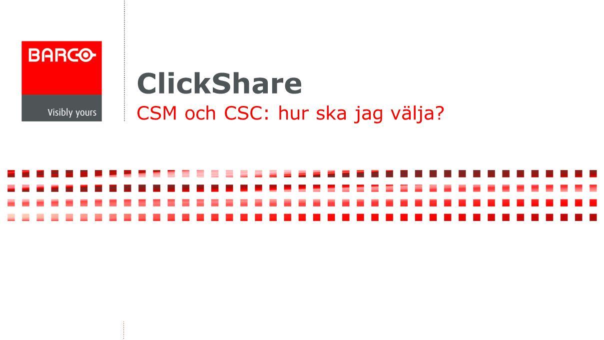 CSM och CSC: hur ska jag välja