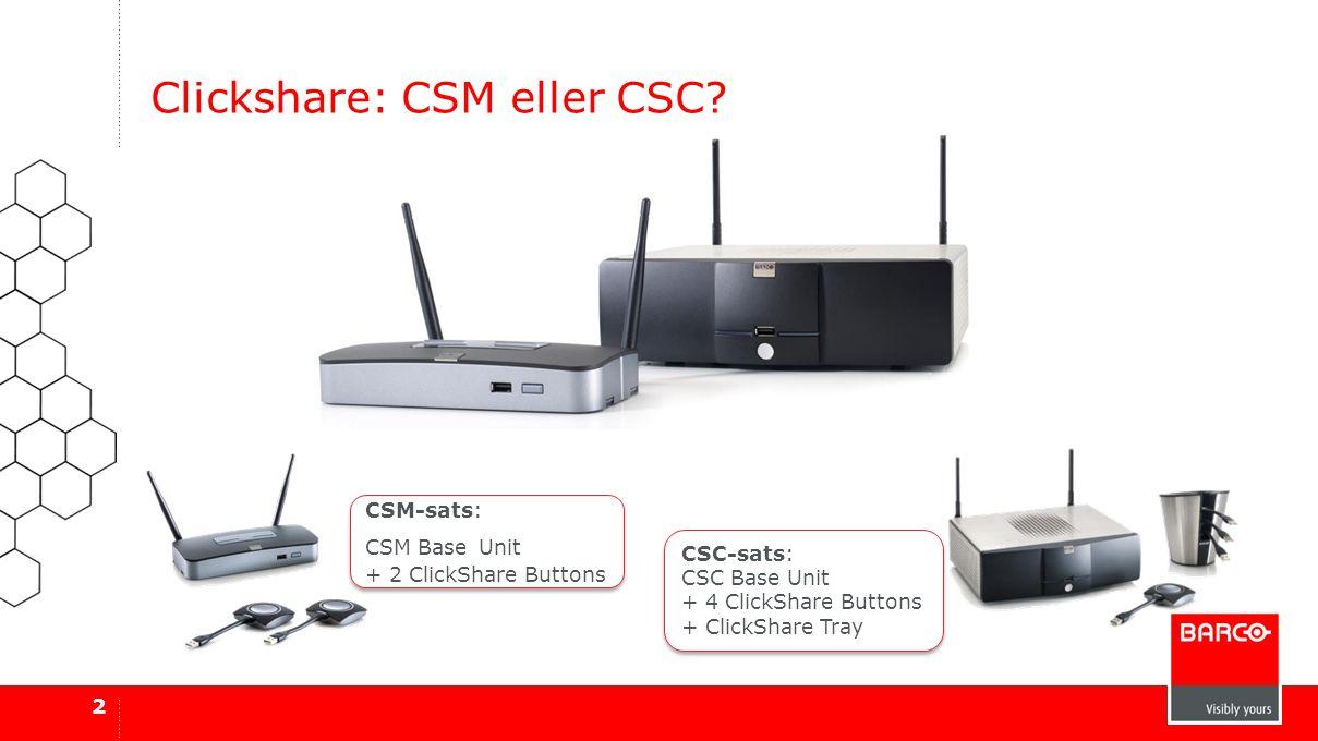 Clickshare: CSM eller CSC