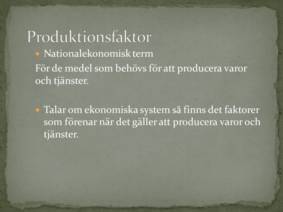 Produktionsfaktor Nationalekonomisk term