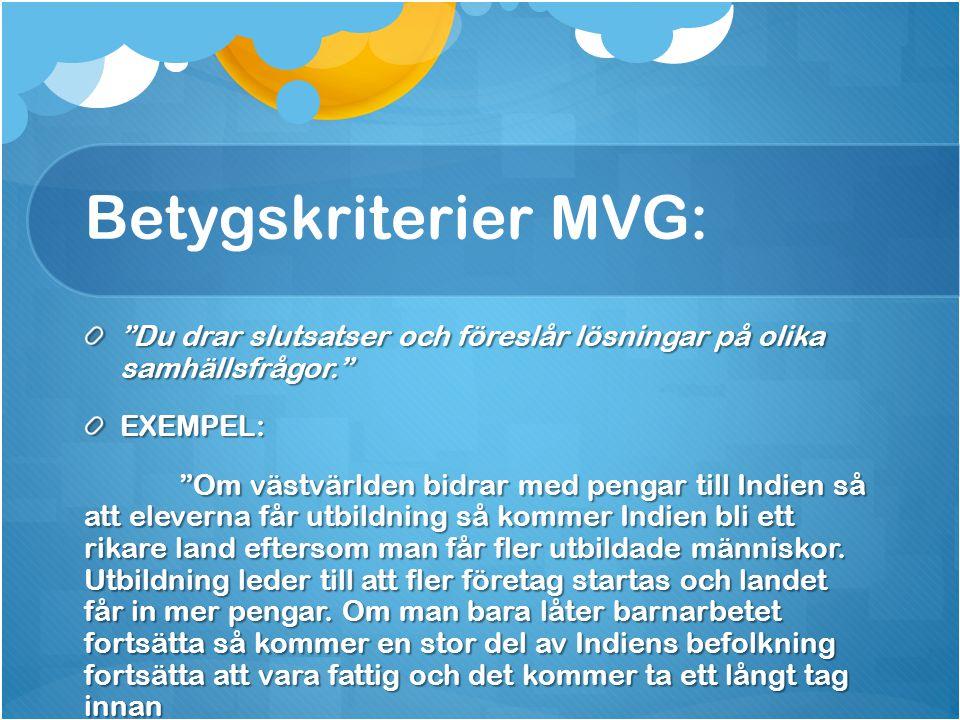 Betygskriterier MVG: Du drar slutsatser och föreslår lösningar på olika samhällsfrågor. EXEMPEL: