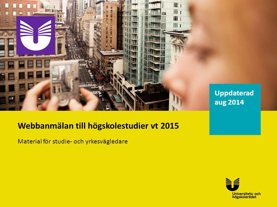 Webbanmälan till högskolestudier vt 2015