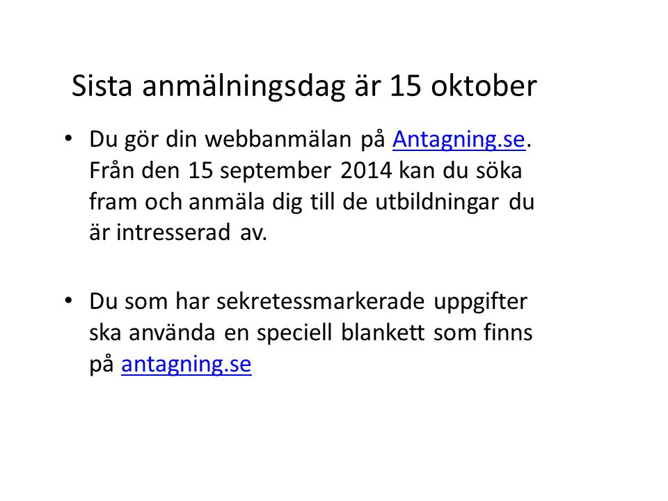 Sista anmälningsdag är 15 oktober