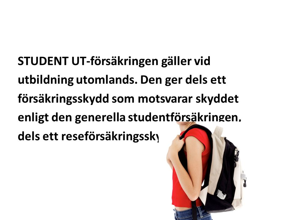 STUDENT UT-försäkringen gäller vid utbildning utomlands