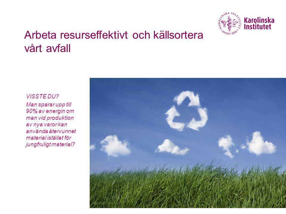Arbeta resurseffektivt och källsortera vårt avfall