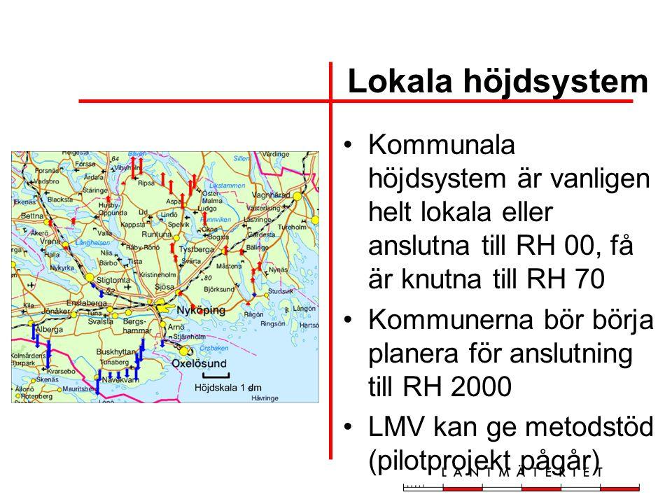 Lokala höjdsystem Kommunala höjdsystem är vanligen helt lokala eller anslutna till RH 00, få är knutna till RH 70.