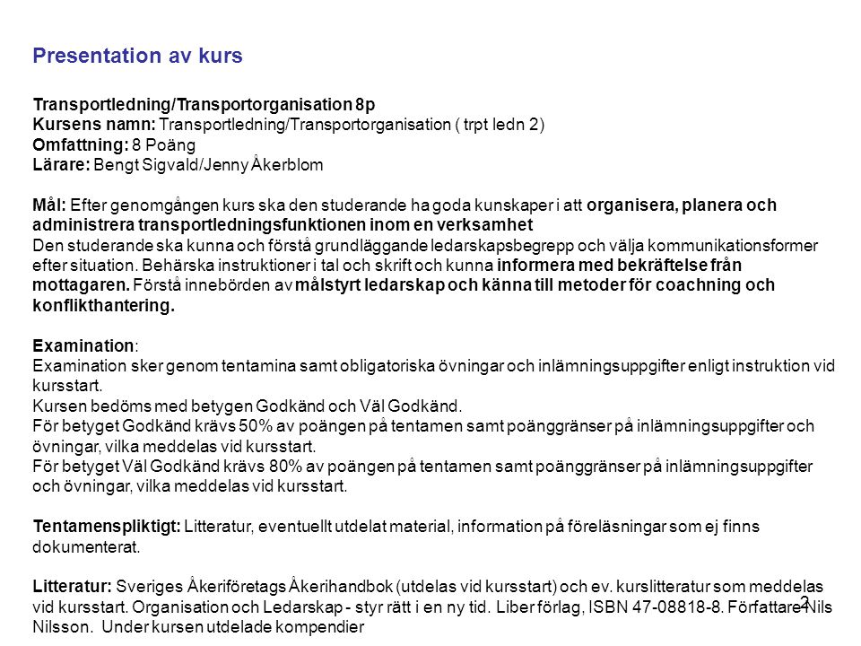Presentation av kurs Transportledning/Transportorganisation 8p