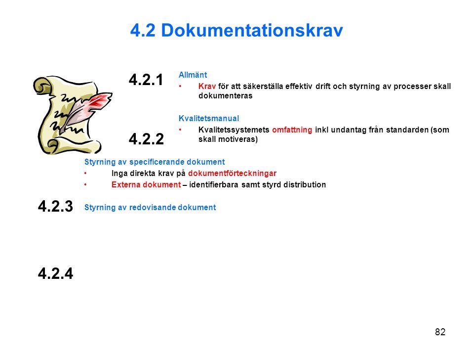 4.2 Dokumentationskrav 4.2.1 4.2.2 4.2.3 4.2.4 Allmänt