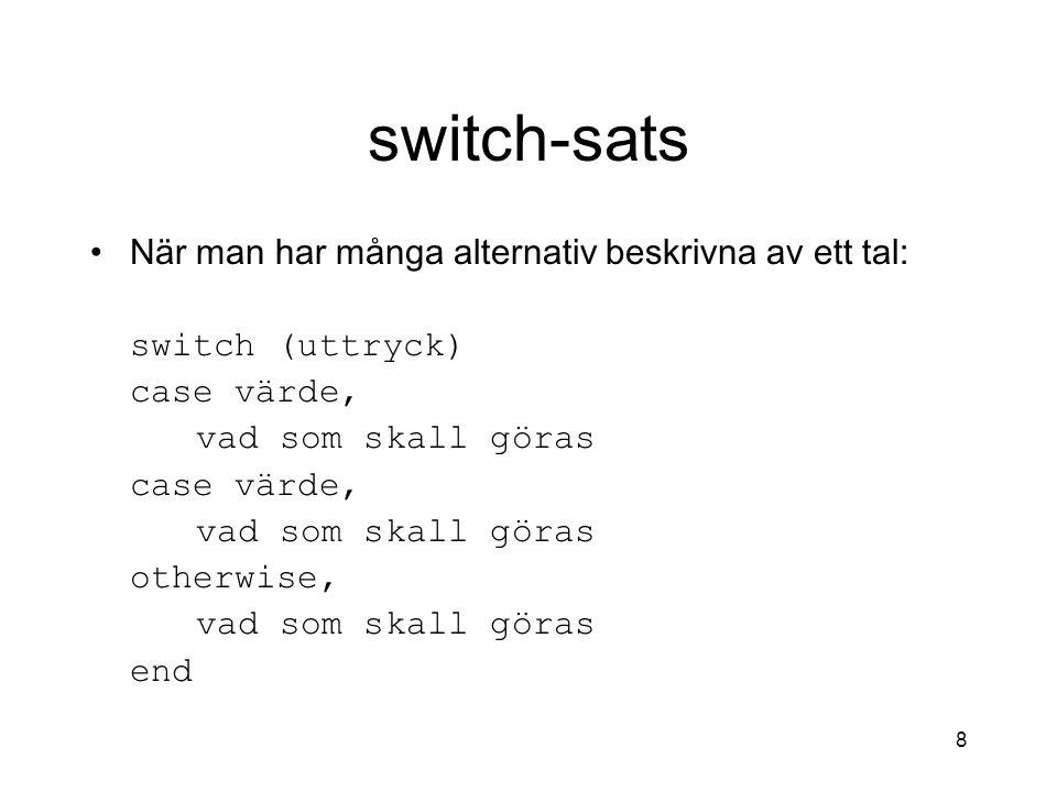 switch-sats När man har många alternativ beskrivna av ett tal: