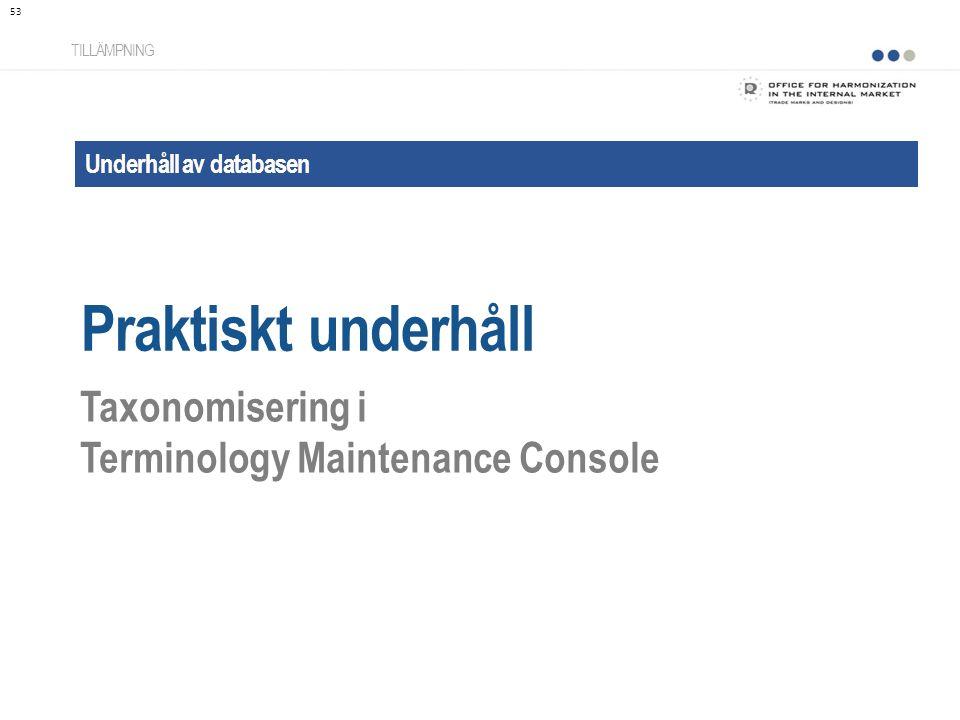 Praktiskt underhåll Taxonomisering i Terminology Maintenance Console