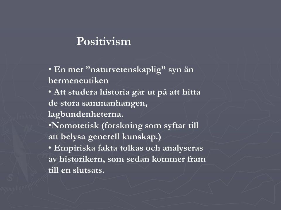 Positivism En mer naturvetenskaplig syn än hermeneutiken