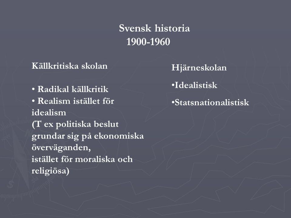 Svensk historia 1900-1960 Källkritiska skolan Hjärneskolan