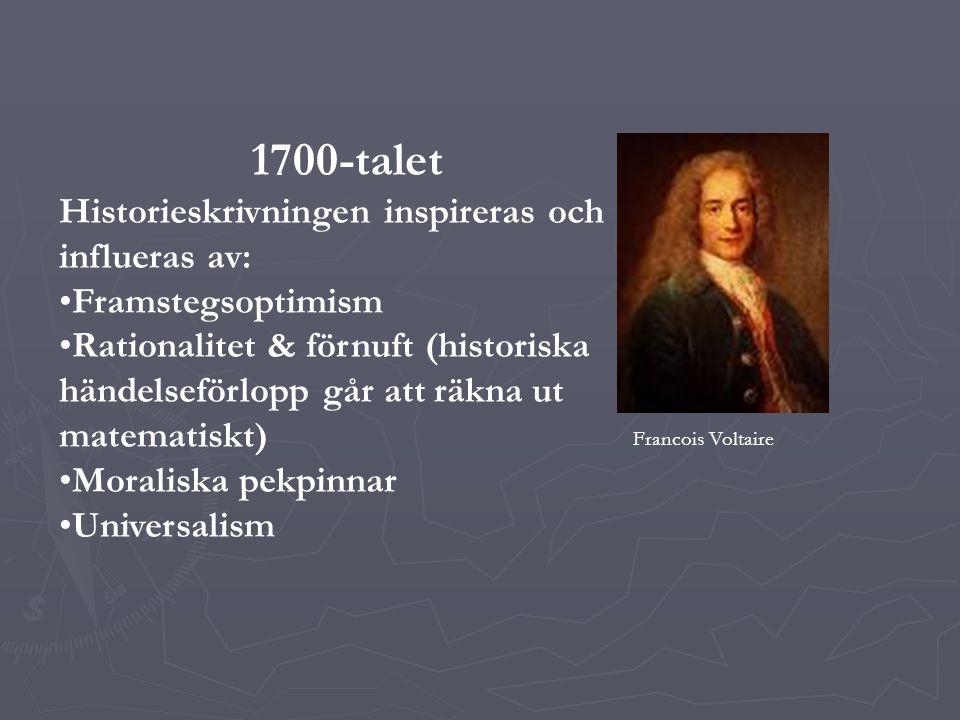 Historieskrivningen inspireras och influeras av: Framstegsoptimism