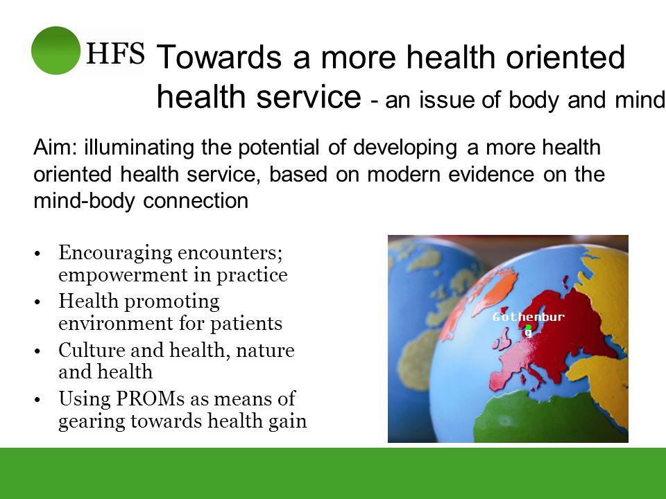 Towards a more health oriented health service - an issue of body and mind