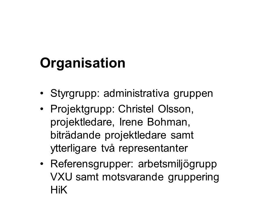 Organisation Styrgrupp: administrativa gruppen
