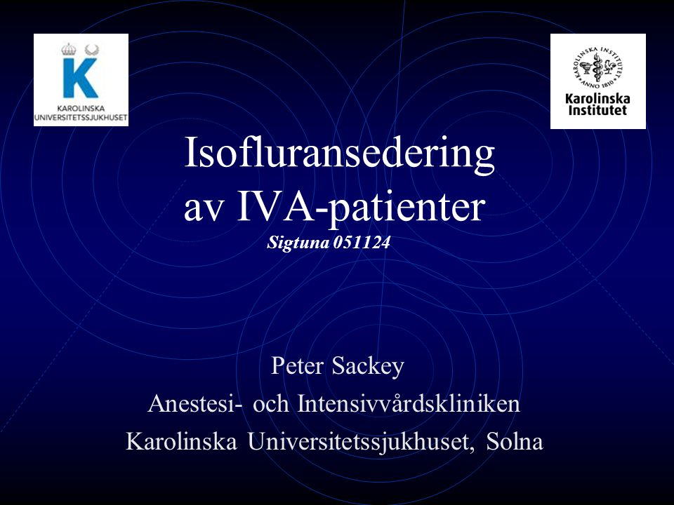 Isofluransedering av IVA-patienter Sigtuna 051124