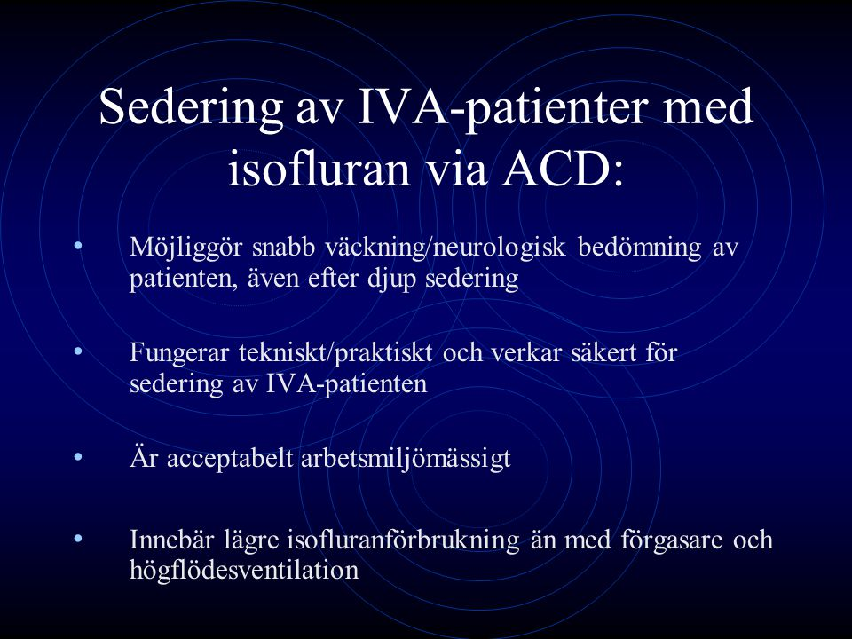 Sedering av IVA-patienter med isofluran via ACD: