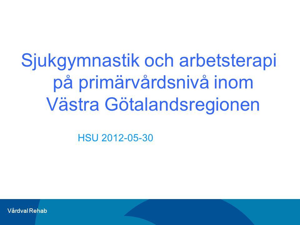 Sjukgymnastik och arbetsterapi på primärvårdsnivå inom Västra Götalandsregionen