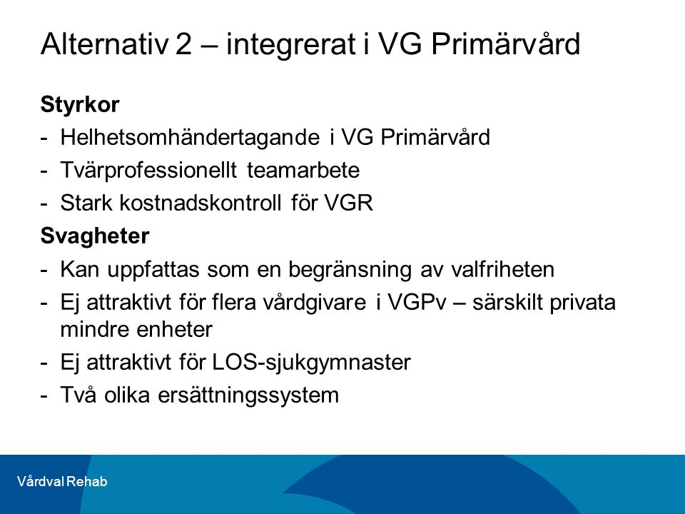 Alternativ 2 – integrerat i VG Primärvård
