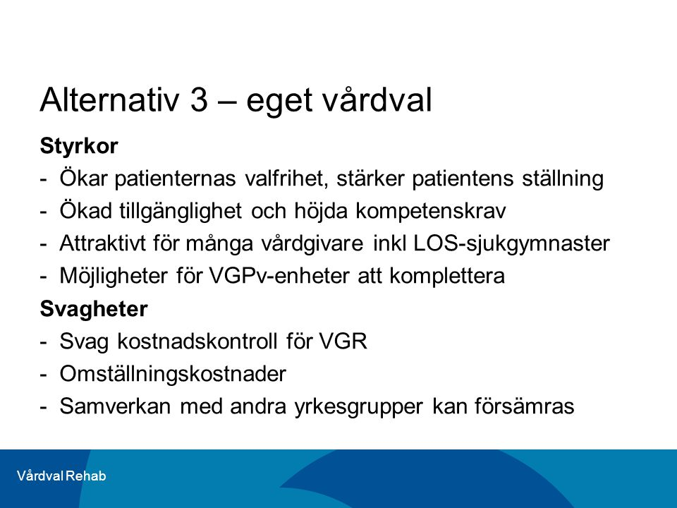 Alternativ 3 – eget vårdval