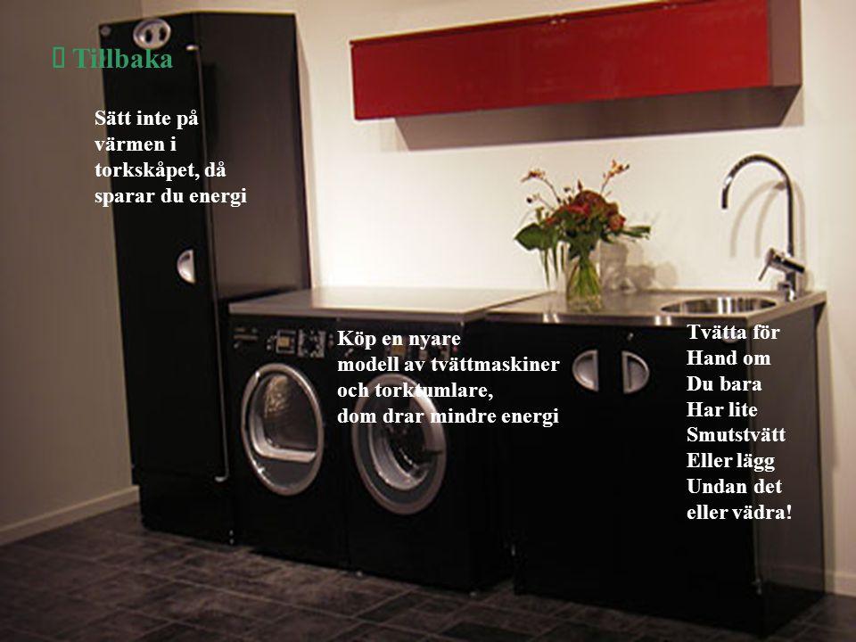 Tvättstugan Å Tillbaka Sätt inte på värmen i torkskåpet, då